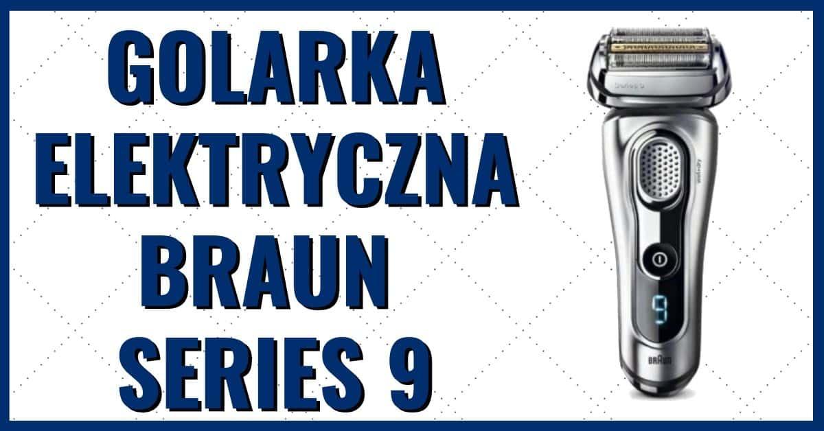 Golarka elektryczna dla mężczyzn Braun Series 9