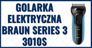 Golarka Elektryczna Braun Series 3 3010s