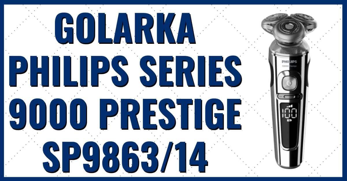 Golarka elektryczna Philips Series 9000 Prestige sp9863/14 opinie