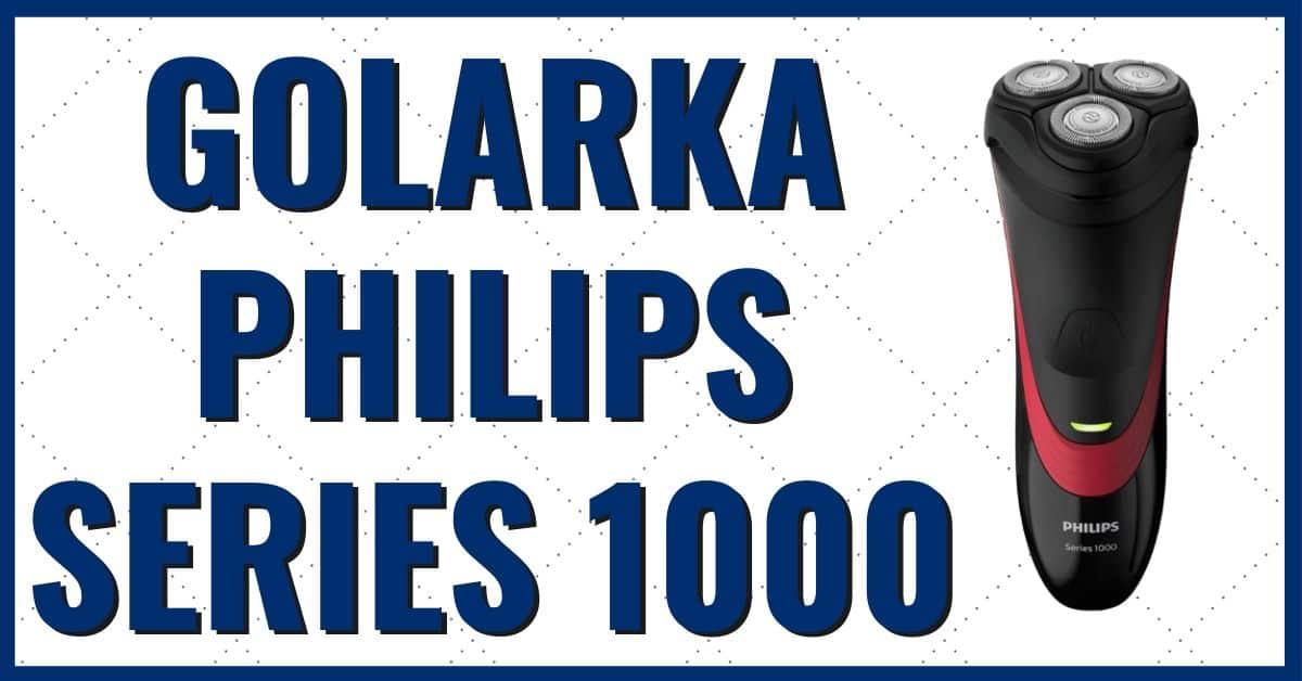 Philips Series 1000 opinie