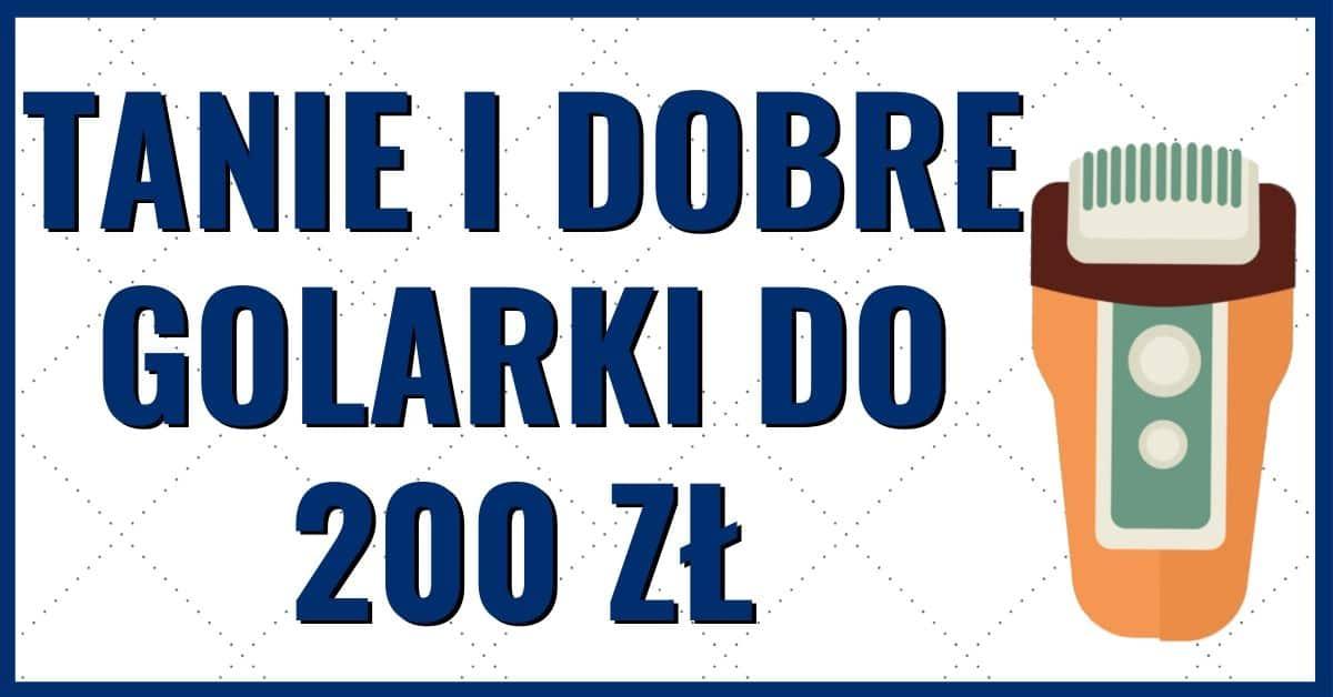 Golarki do 200 zł